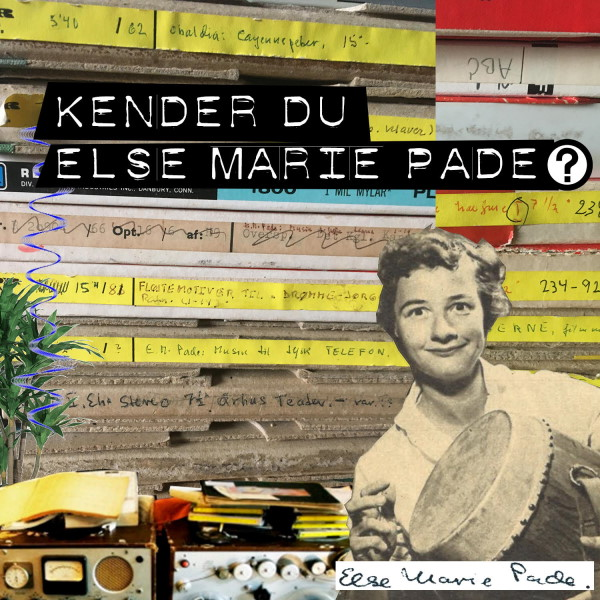 Podcast om Else Marie Pade